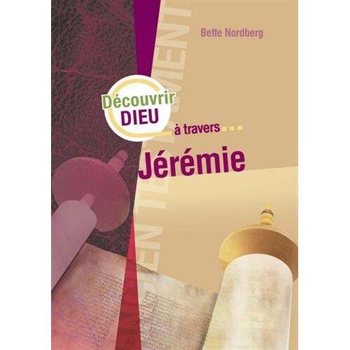 Bette Nordberg - Découvrir Dieu à travers Jérémie - Preis vom 16.04.2021 04:54:32 h