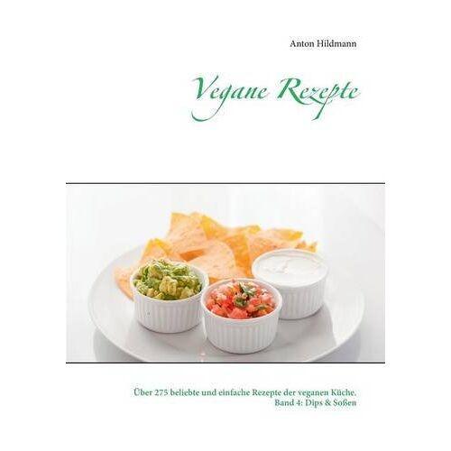Anton Hildmann - Vegane Rezepte (Über 275 beliebte und einfache Rezepte der veganen Küche.) - Preis vom 11.05.2021 04:49:30 h