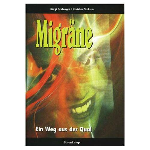 Burgi Neuburger - Migräne. Ein Weg aus der Qual. - Preis vom 13.05.2021 04:51:36 h