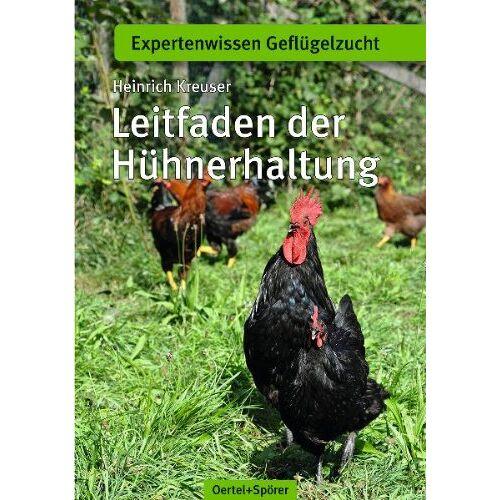 Heinrich Kreuser - Leitfaden der Hühnerhaltung - Preis vom 20.10.2020 04:55:35 h