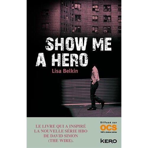 Lisa Belkin - Show Me a Hero - Preis vom 23.01.2021 06:00:26 h