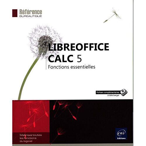 Collectif - LibreOffice Calc 5 - Fonctions essentielles - Preis vom 20.10.2020 04:55:35 h