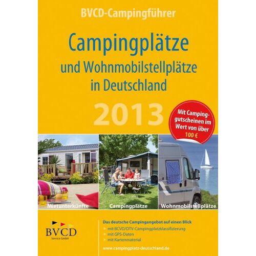 - BVCD-Campingführer 2013: Campingplätze und Wohnmobilstellplätze in Deutschland - Preis vom 20.10.2020 04:55:35 h