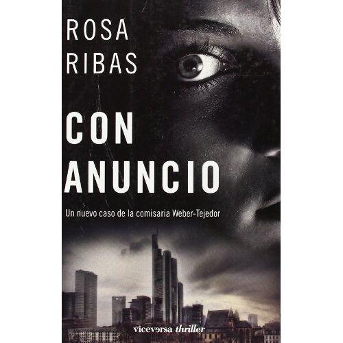 Rosa Ribas Moliné - Con anuncio (Thriller (viceversa)) - Preis vom 20.10.2020 04:55:35 h