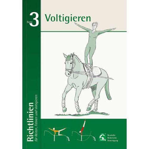 Deutsche Reiterliche Vereinigung - Richtlinien für Reiten, Fahren und Voltigieren 03. Voltigieren - Preis vom 07.05.2021 04:52:30 h