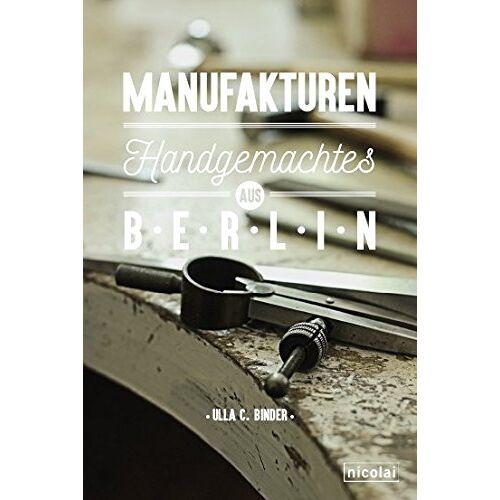 Ulla C. Binder - Manufakturen: Handgemachtes aus Berlin - Preis vom 07.04.2021 04:49:18 h