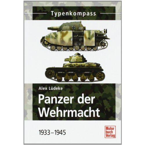 Alexander Lüdeke - Panzer der Wehrmacht Band 1: 1933-1945 - Preis vom 06.05.2021 04:54:26 h