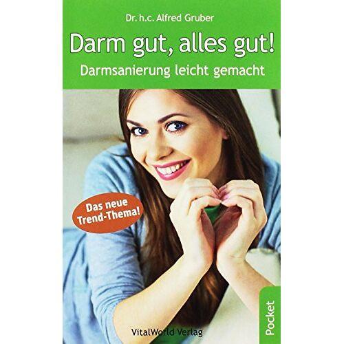 Alfred Gruber - Darm gut, alles gut!: Darmsanierung leicht gemacht - Preis vom 14.01.2021 05:56:14 h