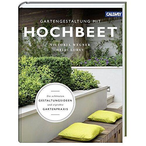 Victoria Wegner - Gartengestaltung mit Hochbeet: Die schönsten Gestaltungsideen und erprobte Gartenpraxis - Preis vom 21.10.2020 04:49:09 h