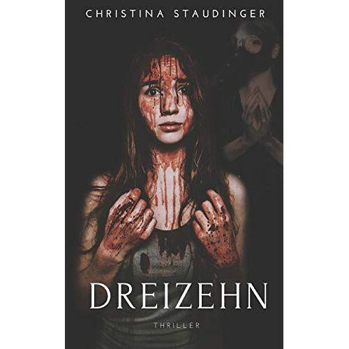 Christina Staudinger - Dreizehn: du wirst den Tag nicht seh'n - Preis vom 03.05.2021 04:57:00 h