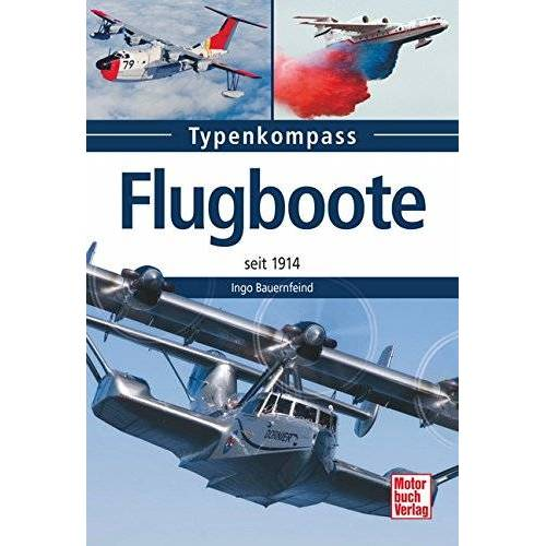 Ingo Bauernfeind - Flugboote: seit 1935 (Typenkompass) - Preis vom 03.05.2021 04:57:00 h