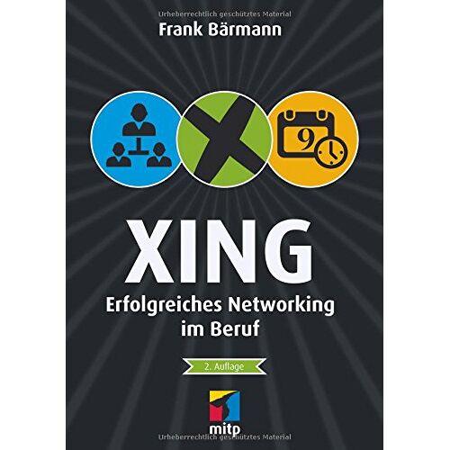 Frank Bärmann - XING: Erfolgreich netzwerken im Beruf (mitp Business) - Preis vom 24.05.2020 05:02:09 h