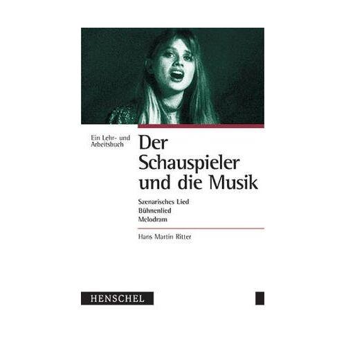 Ritter, Hans M - Der Schauspieler und die Musik - Preis vom 17.04.2021 04:51:59 h