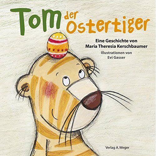 Kerschbaumer, Maria Th - Tom der Ostertiger - Preis vom 16.05.2021 04:43:40 h