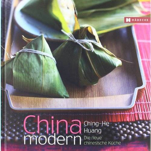 Ching-He Huang - CHINA modern: Die neue chinesische Küche - Preis vom 04.10.2020 04:46:22 h