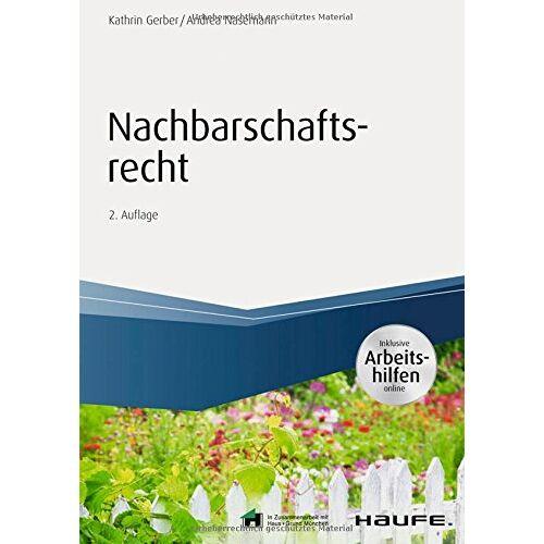 Kathrin Gerber - Nachbarschaftsrecht - inkl. Arbeitshilfen online (Haufe Fachbuch) - Preis vom 18.04.2021 04:52:10 h