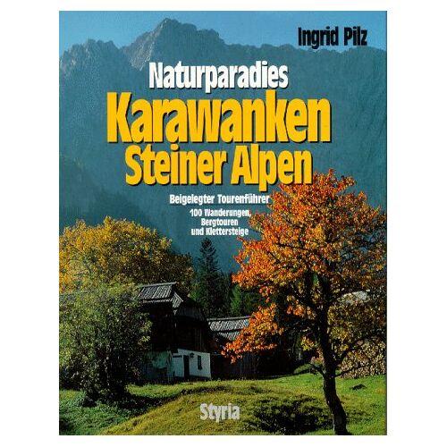 Ingrid Pilz - Naturparadies Karawanken und Steiner Alpen - Preis vom 21.10.2020 04:49:09 h