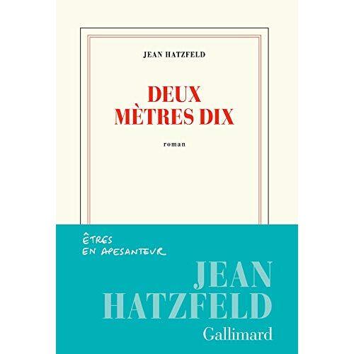 Jean Hatzfeld - Deux mètres dix - Preis vom 16.01.2021 06:04:45 h