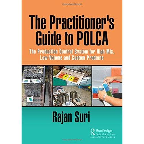 Rajan Suri - The Practitioner's Guide to POLCA: The Production Control System for High-Mix, Low-Volume and Custom Products - Preis vom 21.10.2020 04:49:09 h