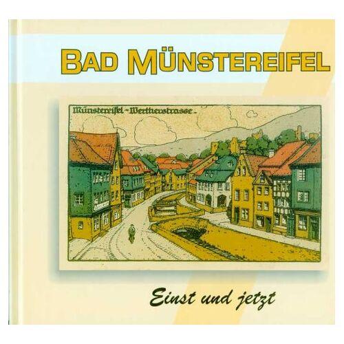 Harald Bongart - Bad Münstereifel: Einst und jetzt - Preis vom 06.09.2020 04:54:28 h