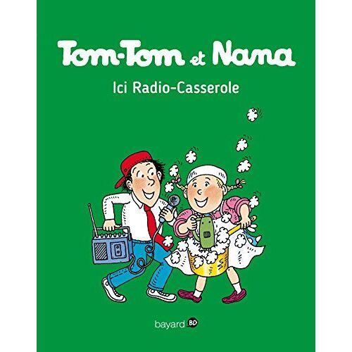 - Tom-Tom et Nana, Tome 11 : Ici Radio-Casserole - Preis vom 06.09.2020 04:54:28 h
