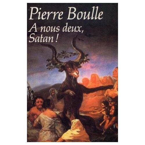 Pierre Boulle - A nous deux, Satan! - Preis vom 04.09.2020 04:54:27 h