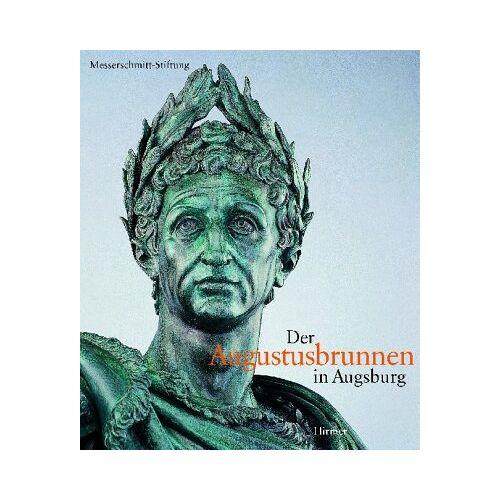 Messerschmidt-Stiftung - Der Augustusbrunnen in Augsburg - Preis vom 06.09.2020 04:54:28 h