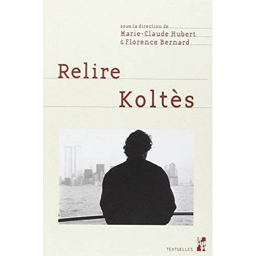 Marie-Claude Hubert - Relire Koltès - Preis vom 20.10.2020 04:55:35 h