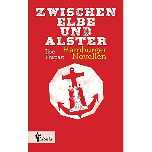 Ilse Frapan - Zwischen Elbe und Alster: Hamburger Novellen - Preis vom 13.04.2021 04:49:48 h