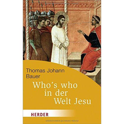 Bauer, Thomas Johann - Who's who in der Welt Jesu (HERDER spektrum) - Preis vom 09.04.2021 04:50:04 h