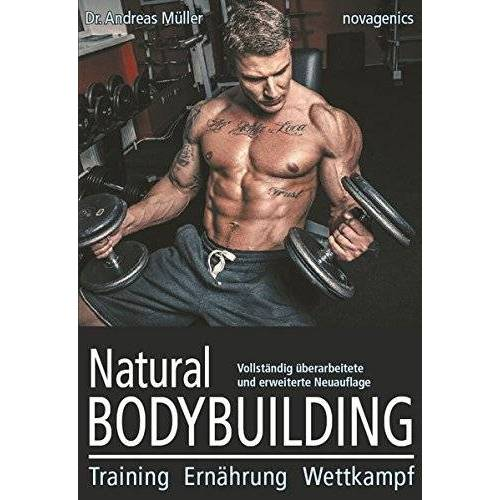 Andreas Müller - Natural Bodybuilding: Training, Ernährung, Wettkampf - Preis vom 13.05.2021 04:51:36 h