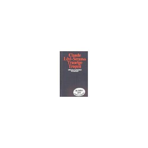 Claude Lévi-Strauss - Traurige Tropen - Preis vom 12.05.2021 04:50:50 h