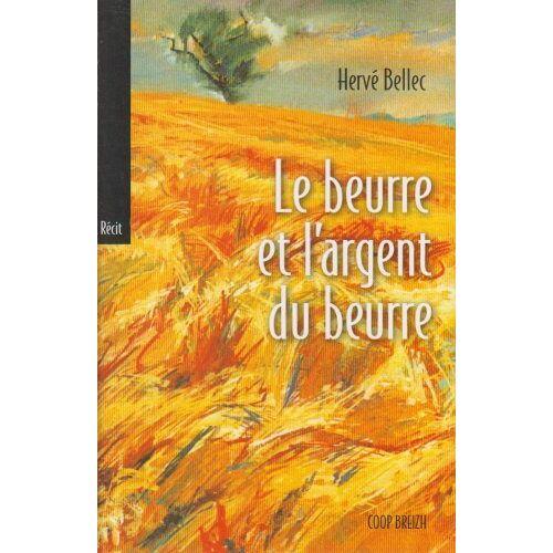 Hervé Bellec - Le Beurre et l'Argent du Beurre - Preis vom 06.03.2021 05:55:44 h
