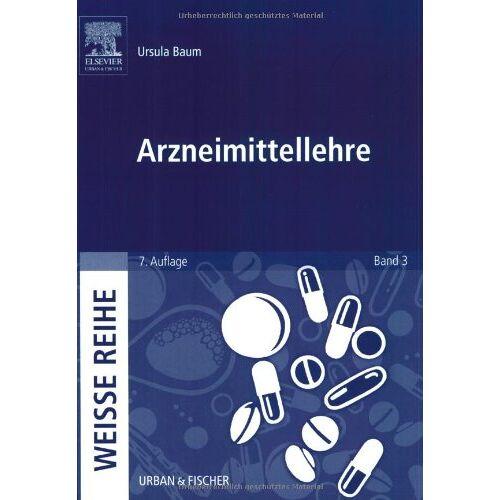 Ursula Baum - Arzneimittellehre: WEISSE REIHE Band 3 - Preis vom 03.04.2020 04:57:06 h