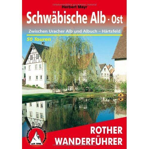 Herbert Mayr - Schwäbische Alb, Ost: Zwischen Uracher Alb und Albuch - Härtsfeld. 50 Touren - Preis vom 05.09.2020 04:49:05 h