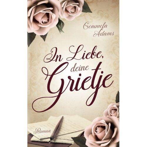 Genovefa Adams - In Liebe, deine Grietje - Preis vom 25.10.2020 05:48:23 h