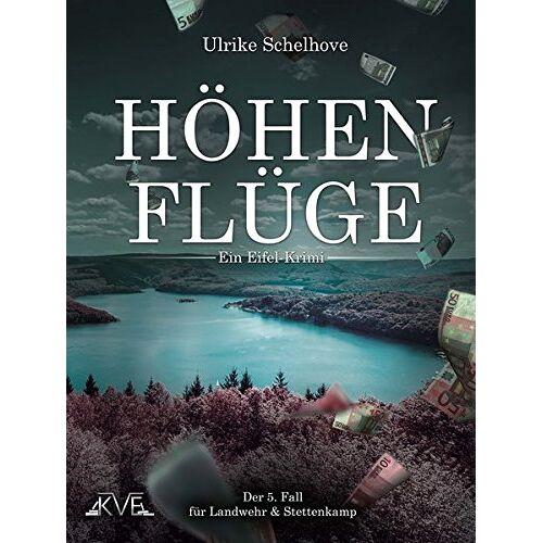 Ulrike Schelhove - Höhenflüge - Ein Eifel-Krimi: Ein Eifel-Krimi / Der 5. Fall für Landwehr & Stettenkamp (Ein Fall für Landwehr & Stettenkamp) - Preis vom 17.04.2021 04:51:59 h