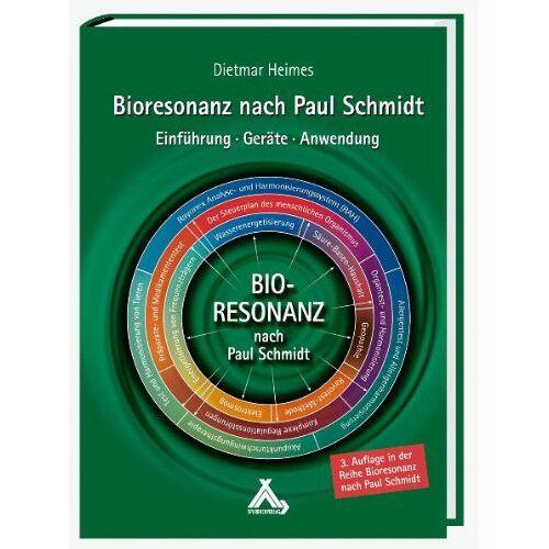 Dietmar Heimes - Bioresonanz nach Paul Schmidt: Einführung - Geräte - Anwendung - Preis vom 10.05.2021 04:48:42 h
