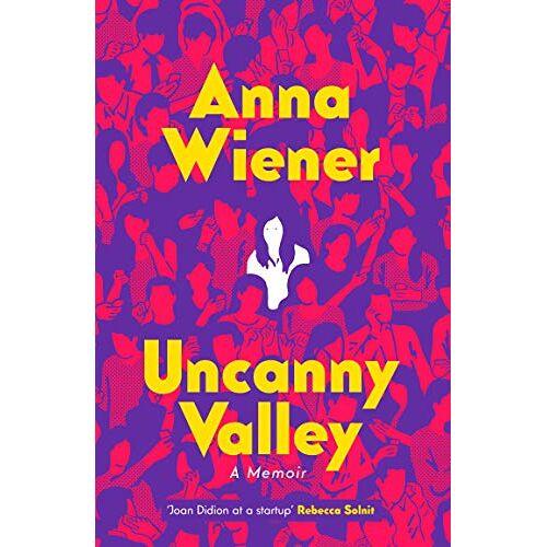 Anna Wiener - Wiener, A: Uncanny Valley - Preis vom 21.10.2020 04:49:09 h