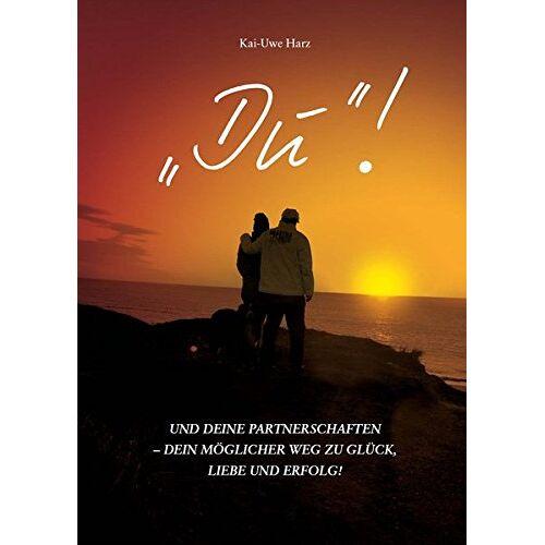 Kai-Uwe Harz - DU! - und Deine Partnerschaften - Preis vom 05.09.2020 04:49:05 h