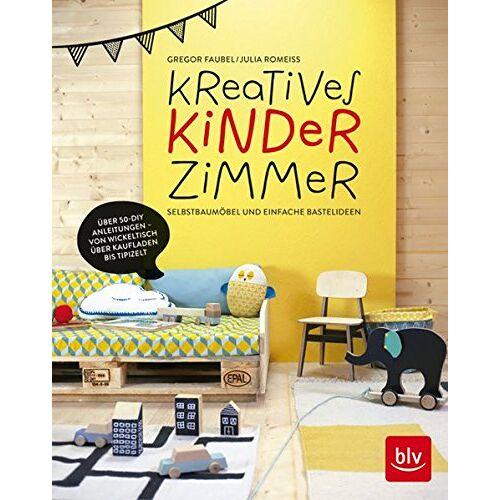 Julia Romeiß - Kreatives Kinderzimmer: Selbstbaumöbel und einfache Bastelideen - Preis vom 05.09.2020 04:49:05 h
