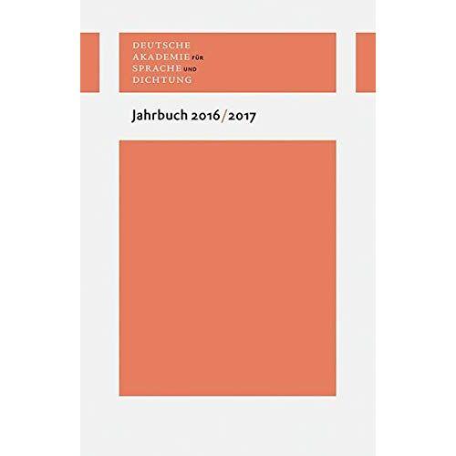 Deutsche Akadamie für Sprache und Dichtung - Jahrbuch 2016/17 (Deutsche Akademie für Sprache und Dichtung. Jahrbuch) - Preis vom 06.03.2021 05:55:44 h