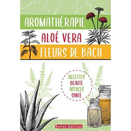 - Aromathérapie, Aloe vera, Fleurs de Bach (BIEN ETRE) - Preis vom 15.04.2021 04:51:42 h