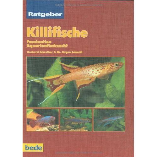 Gerhard Schreiber; Jürgen Schmidt - Killifische, Ratgeber: Faszination Aquarienzucht - Preis vom 13.04.2021 04:49:48 h