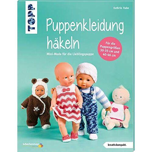 Kathrin Rabe - Puppenkleidung häkeln (kreativ.kompakt.): Mini-Mode für die Lieblingspuppe. Für Puppen der Größen 30-35 cm und 40-46 cm - Preis vom 08.04.2021 04:50:19 h