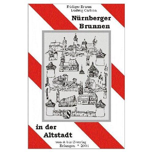 Rüdiger Braun - Nürnberger Brunnen in der Altstadt - Preis vom 23.02.2021 06:05:19 h