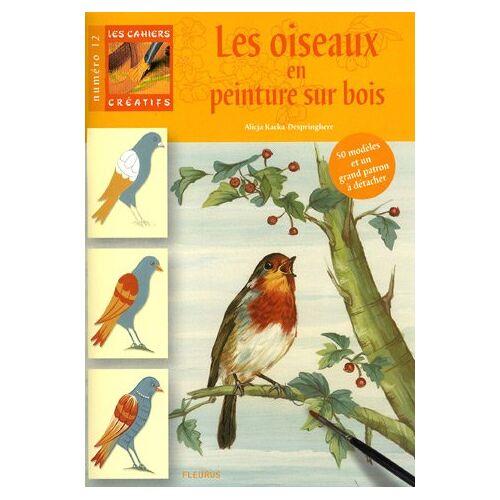 Alicja Kacka-Despringhere - Les oiseaux en peinture sur bois - Preis vom 06.09.2020 04:54:28 h