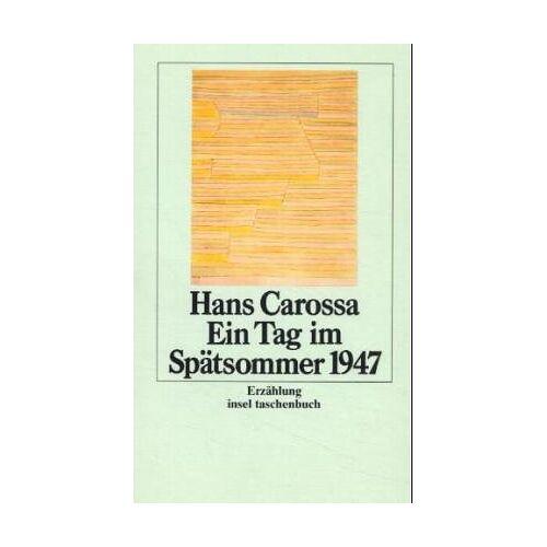 Hans Carossa - Ein Tag im Spätsommer 1947 - Preis vom 24.10.2020 04:52:40 h