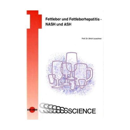 Ulrich Leuschner - Fettleber und Fettleberhepatitis - NASH und ASH - Preis vom 21.10.2020 04:49:09 h