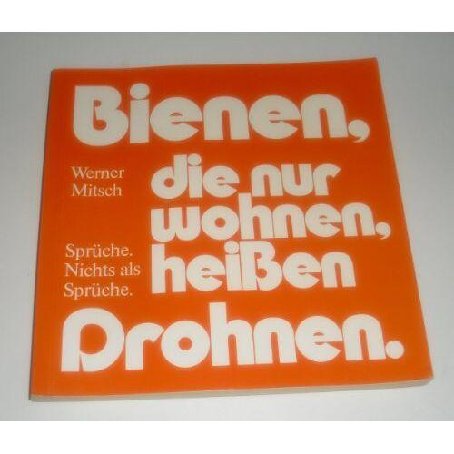 Werner Mitsch - Bienen, die nur wohnen, heissen Drohnen - Preis vom 18.10.2020 04:52:00 h